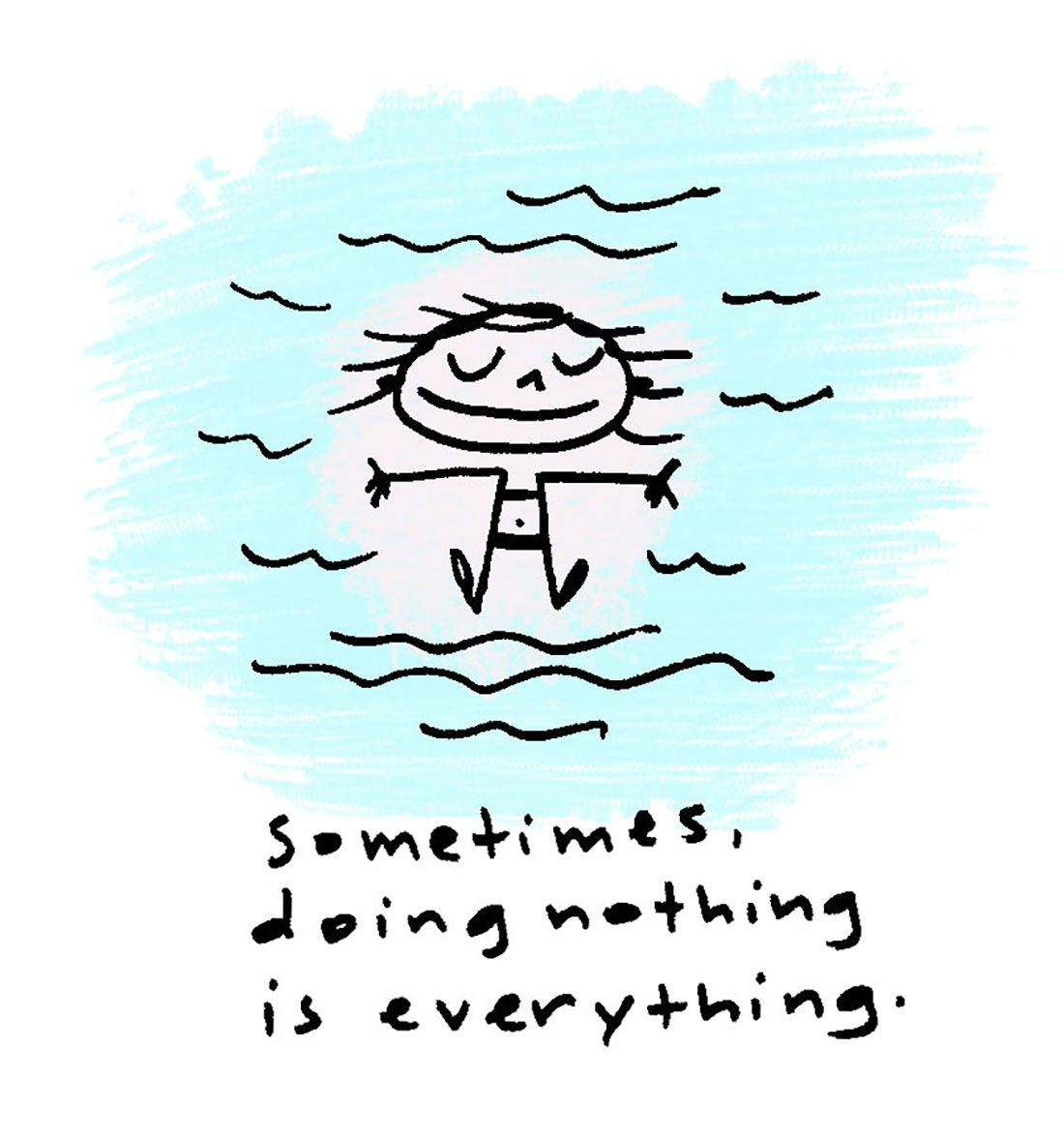 sometimes doing nothing is everything.