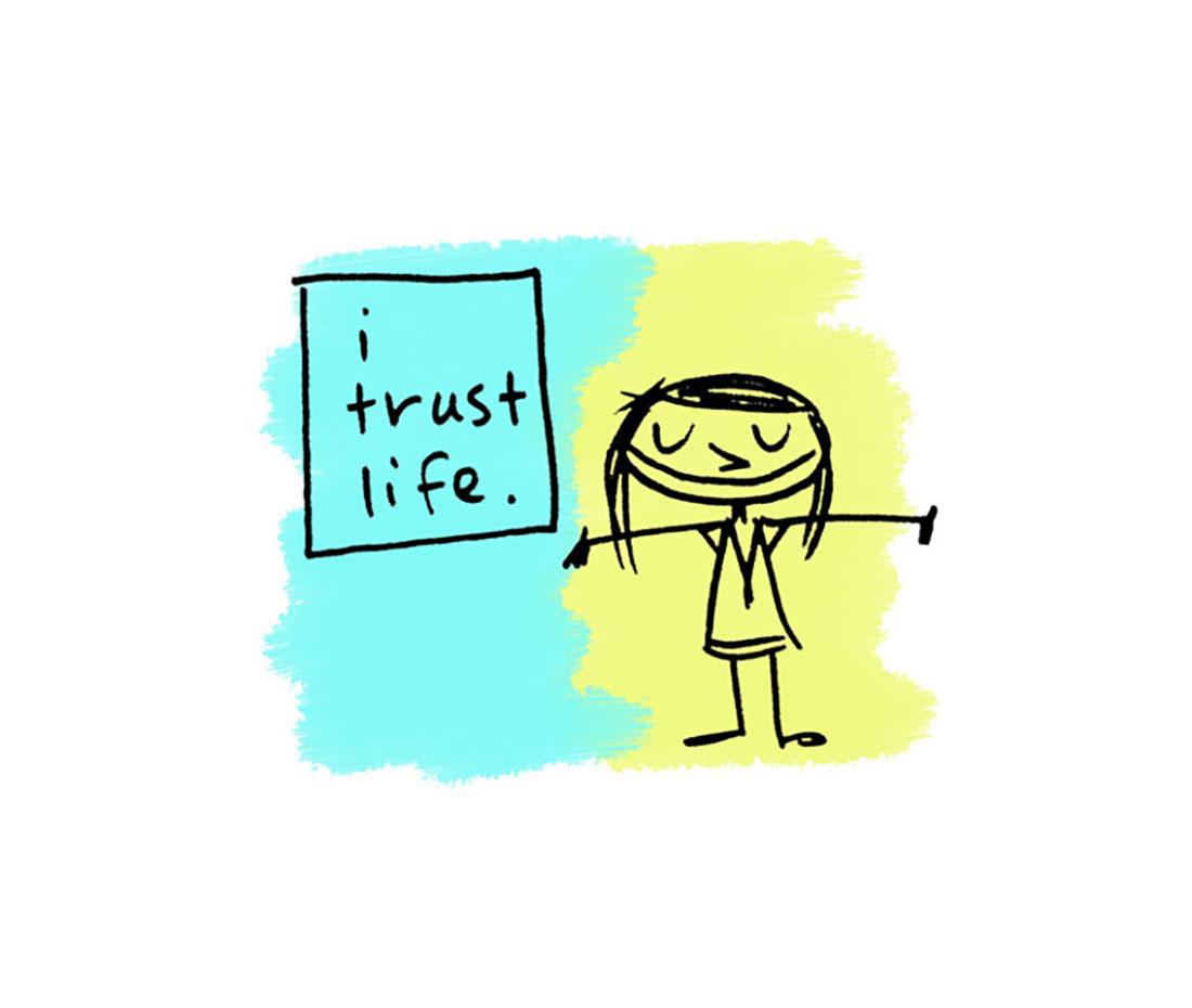 i trust life.