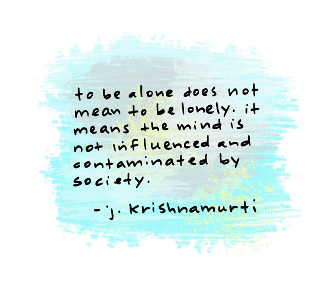 to be alone: krishnamurti